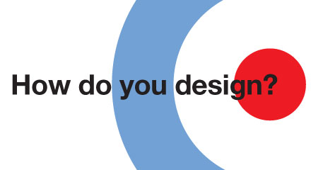 How Do You Design
